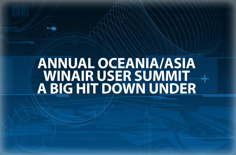 Annual Oceania/Asia WinAir User Summit A Big Hit Down Under Blog Post Text Image