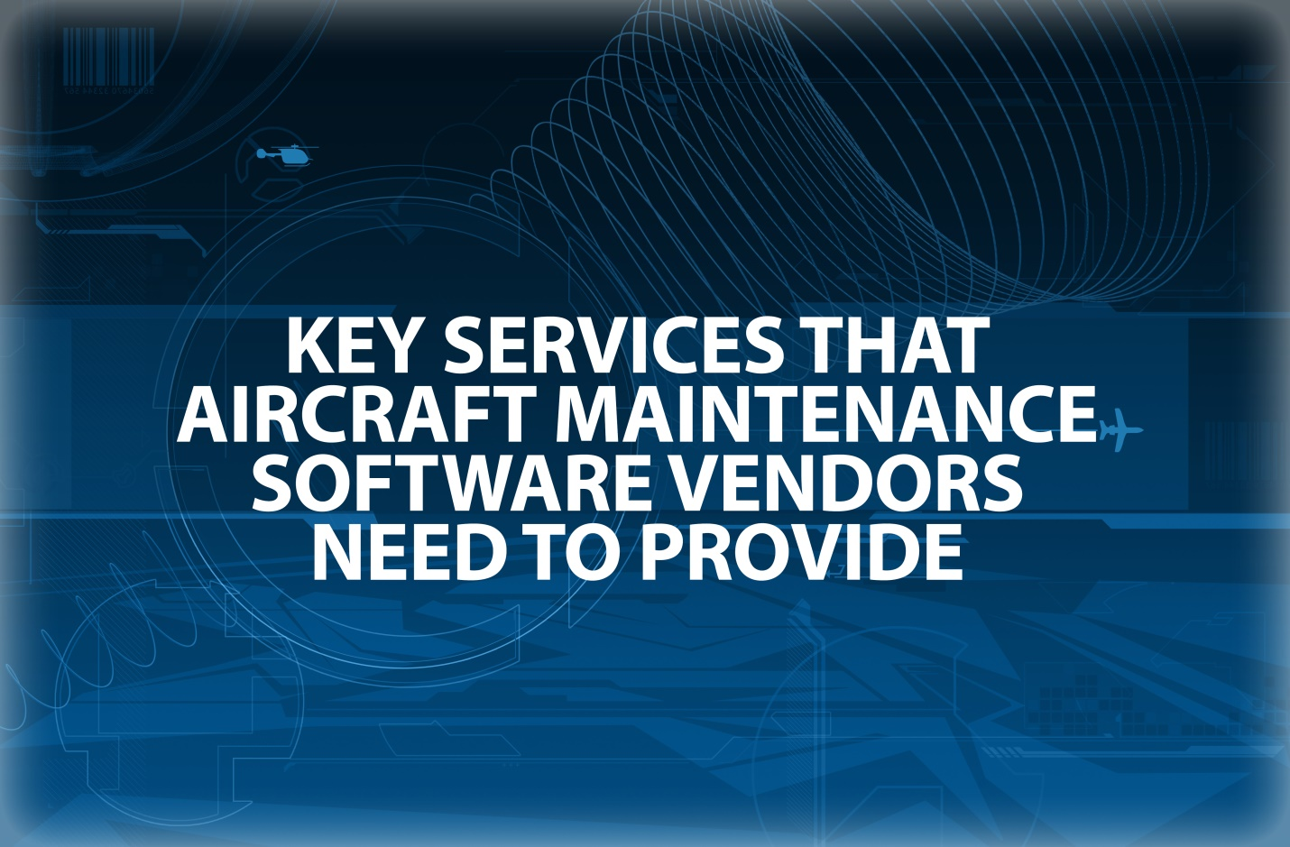 Key Services that Aircraft Maintenance Software Vendors Need to Provide blog post image