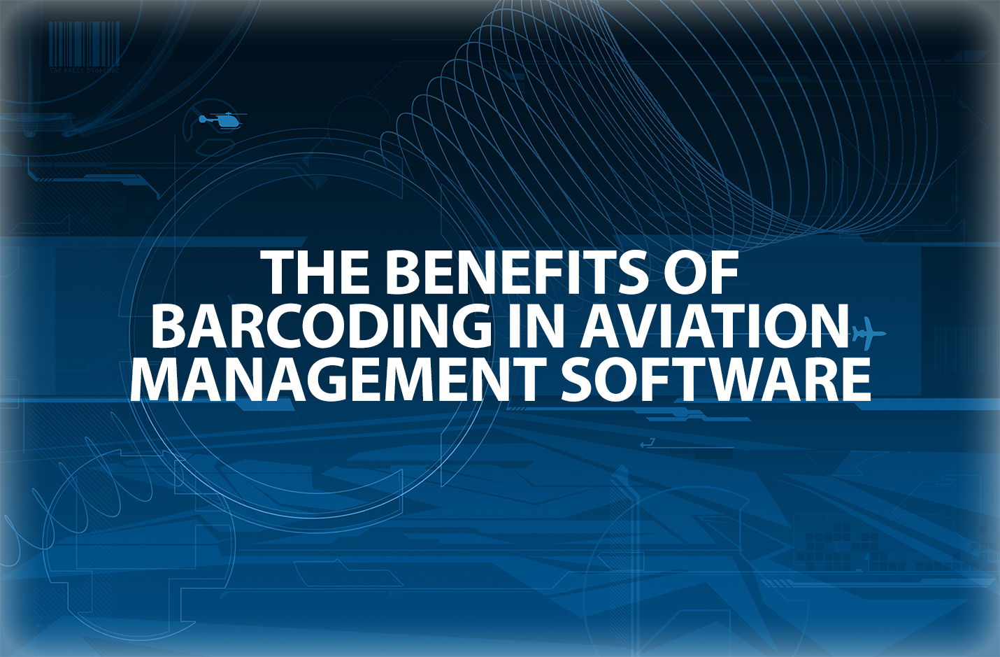 The Benefits of Barcoding in Aviation Management Software - text box image